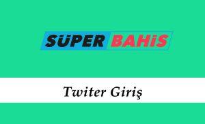 Süperbahis Twitter Giriş